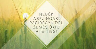 Nebūk abejingas! Pasirašyk dėl žemės ūkio ateities