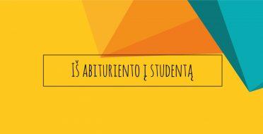 Iš abituriento į studentą