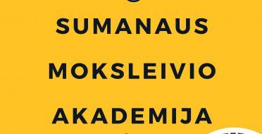 Kviečiame į atsinaujinusią Sumanaus moksleivio akademiją
